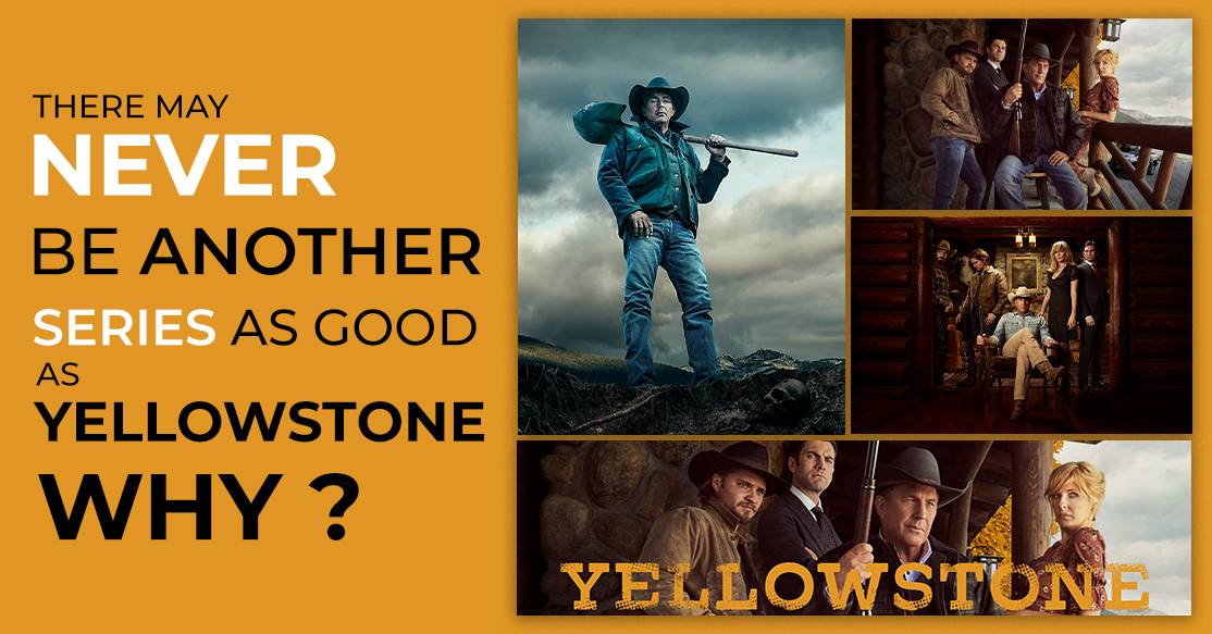 There-May-Never-Be-Another-Series-As-Good-As-Yellowstone-Why