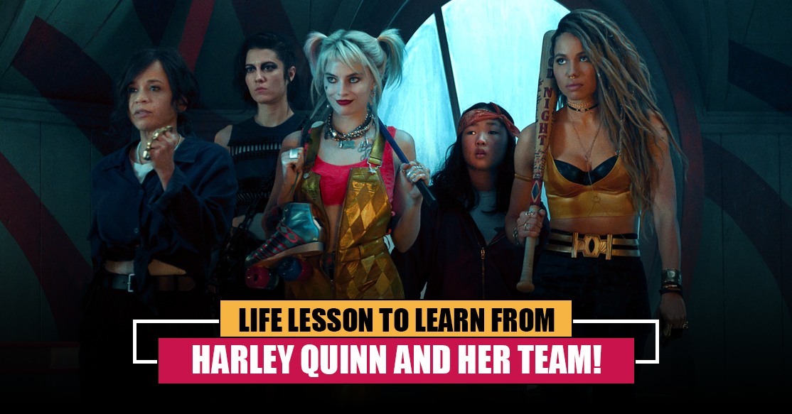 Life Lesson To Learn From Harley Quinn And Her Team!