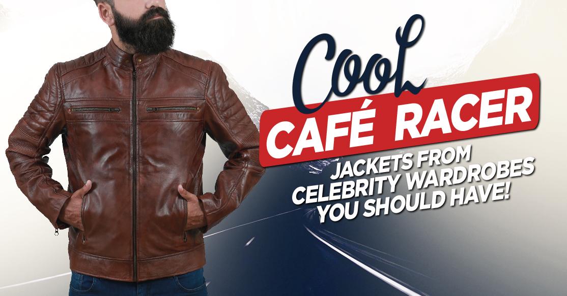 Cool Café Racer Jacket from Celebrity wardrobes you should have!